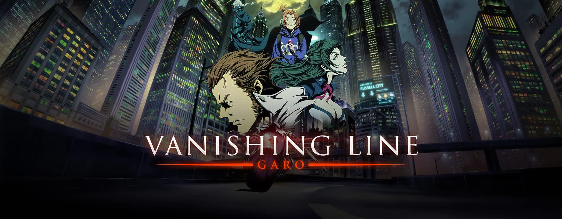 Garo: Vanishing Line - Garo: Vanishing Line, Vanishing Line