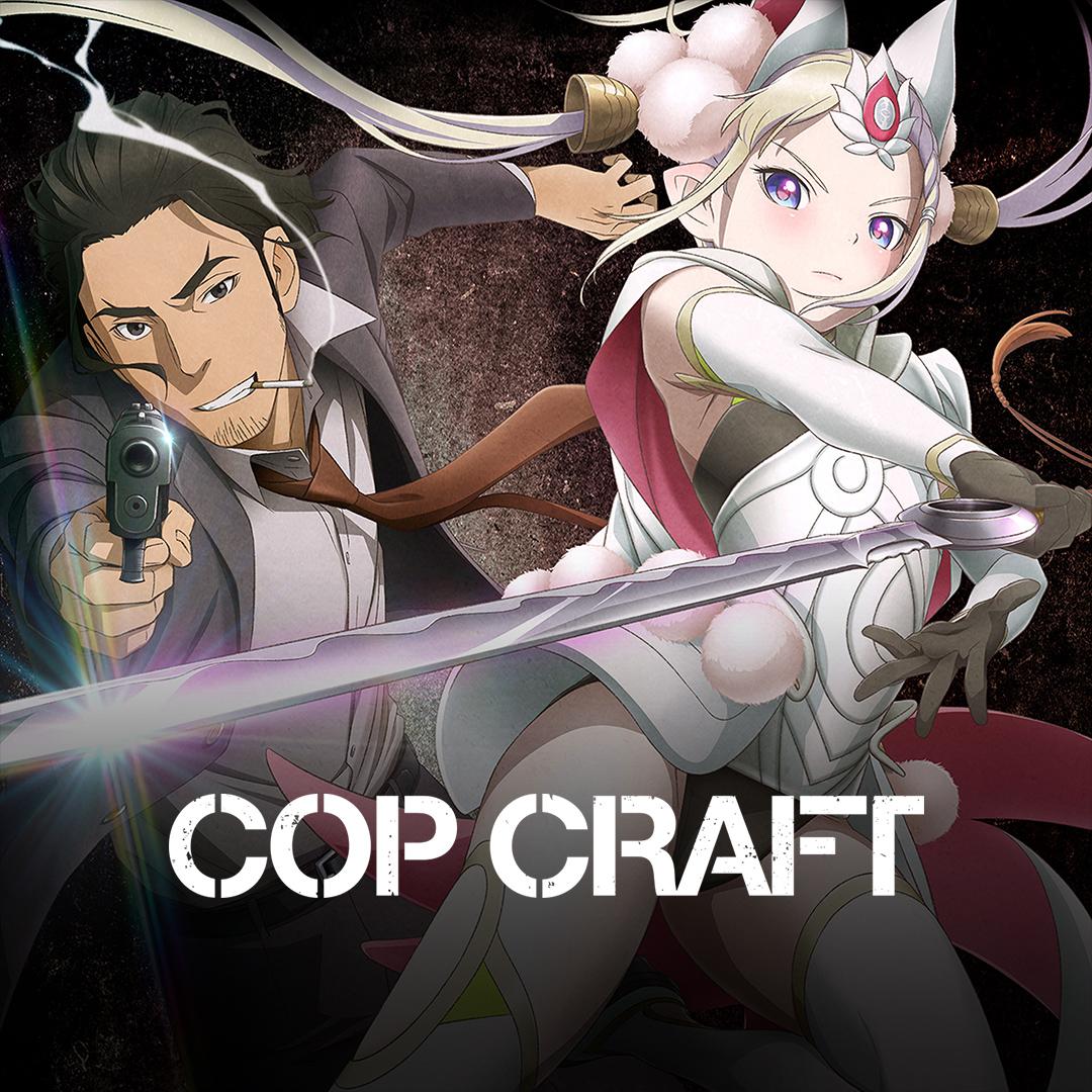Watch Cop Craft Episodes Sub Dub Action Adventure Fantasy Sci